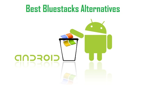 BlueStacks Alternatives Tools for Run Android Apps on PC